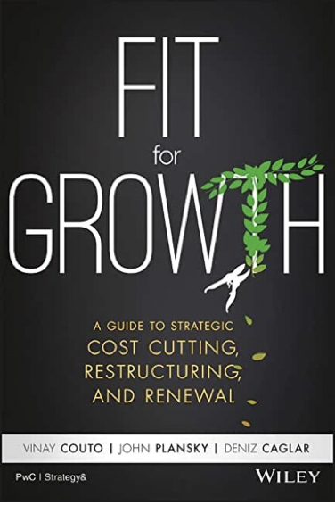 Fit for Growth by Vinay Couto, John Plansky, & Deniz Caglar